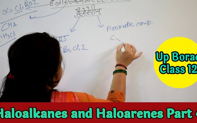 UP Board Class 12 organic  Chemistry Chapter 1 Haloalkanes and Haloarenes  part 4 | chapter 10
